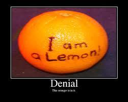 """Denial """"I am a lemon"""""""