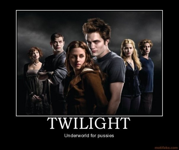 Twilight - underworld for pussies